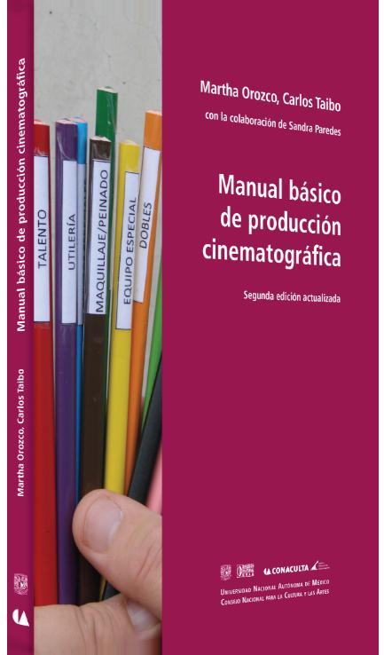 Carlos Taibo y Martha Orozco Manual básico de producción cinemato- gráfica Image