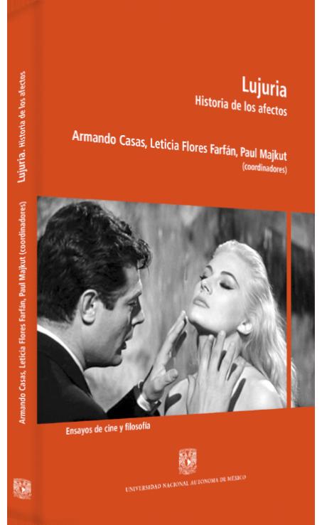 Armando Casas, Leticia Flores Farfán y Paul Majkut (coords.) Lujuria. Historia de los afectos Image