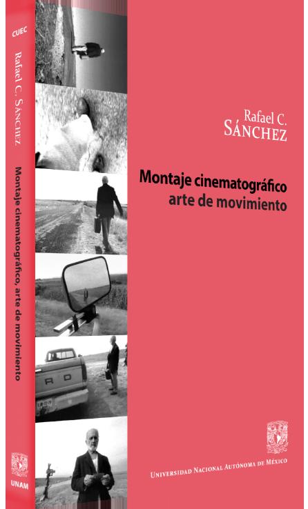 Rafael C. Sánchez Montaje cinematográfico: arte de movimiento Image