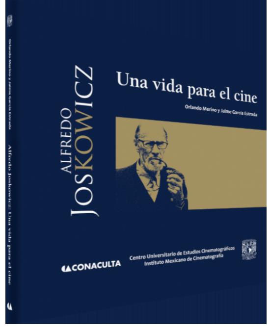 Orlando Merino y Jaime García Estrada Alfredo Joskowicz: una vida para el cine Image