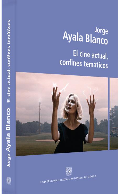 Jorge Ayala Blanco El cine actual, confines temáticos Image