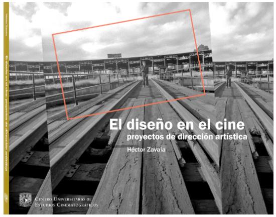 Héctor Zavala El diseño en el cine: proyectos de dirección artística Image