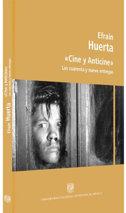 Efraín Huerta «Cine y Anticine»: las cuarenta y nueve entregas Image