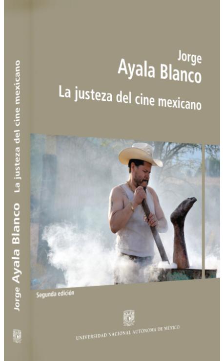 Jorge Ayala Blanco La justeza del cine mexicano Image
