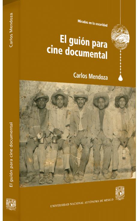 Carlos Mendoza El guión para cine documental Image