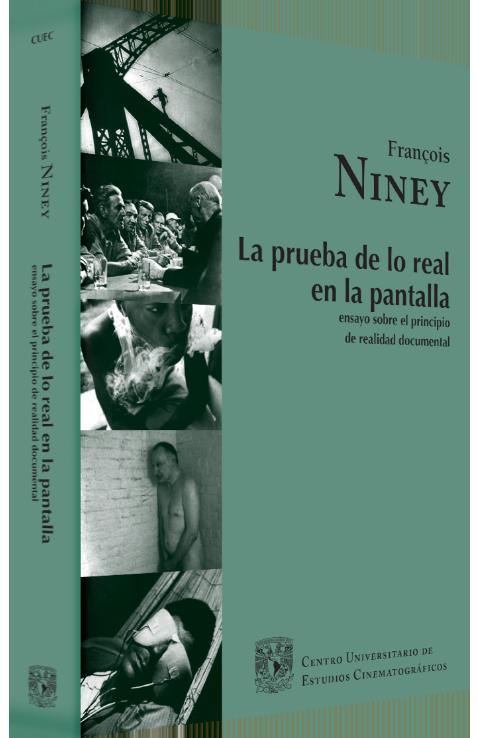 François Niney La prueba de lo real en la pantalla: ensayo sobre el principio de realidad documental Image