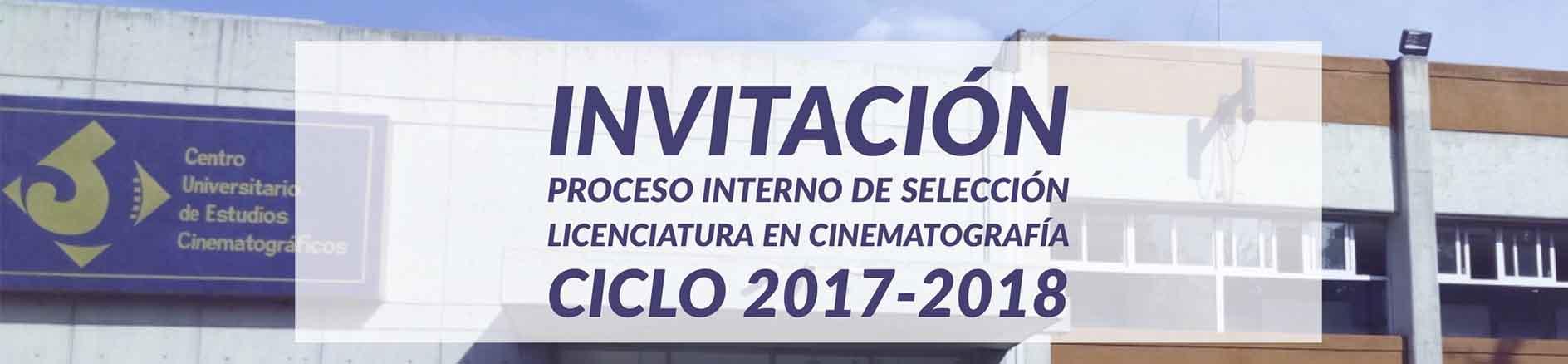 Invitación Proceso Interno de Selección de la Licenciatura en Cinematografía